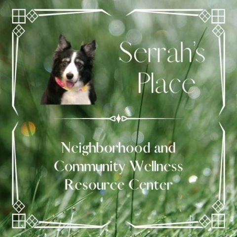 Serrah's Place: A Neighborhood Community Wellness Resource Center